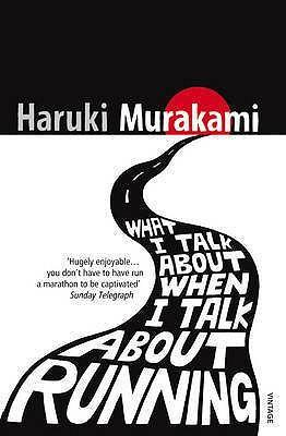 WHAT I TALK ABOUT WHEN I TALK ABOUT RUNNING - Haruki Murakam...