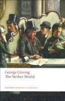 THE NETHER WORLD (Oxford World´s Classics New Edition) - GIS...