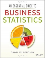 An Essential Guide to Business Statistics - Willoughby, D.
