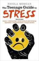 The Teenage Guide to Stress - Morgan, N.