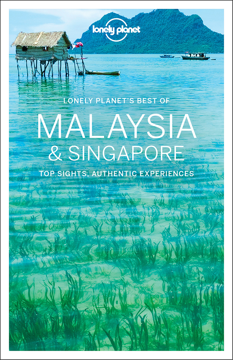 Lonely Planet Malaysia & Singapore LP'S Best of 1.
