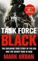 TASK FORCE BLACK: THE EXPLOSIVE TRUE STORY OF THE SAS AND THE SECRET WAR IN IRAQ - URBAN, M.