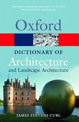 OUP References OXFORD DICTIONARY OF ARCHITECTURE AND LANDSCAPE ARCHITECTURE...