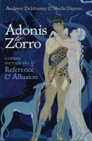ADONIS TO ZORRO: Oxford Dictionary of Reference and Allusion...