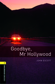 Oxford Bookworms Library New Edition 1 Goodbye Mr Hollywood ...