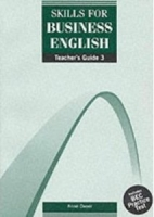 SKILLS FOR BUSINESS ENGLISH 3 TEACHER´S GUIDE - DWYER, A.