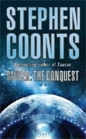 SAUCER: THE CONQUEST - COONTS, S.
