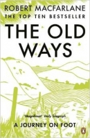 The Old Ways: A Journey on Foot - Macfarlane, R.