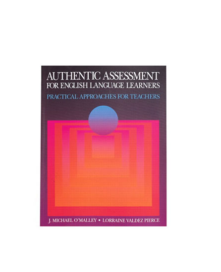 Authentic Assessment for English Language Learners - J. Michael O´Malley