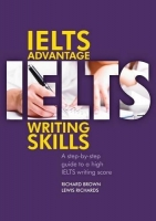 IELTS ADVANTAGE: WRITING SKILLS - BROWN, R., RICHARDS, L.