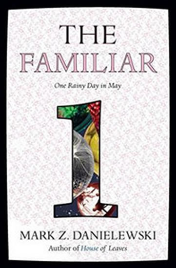 The Familiar 1 - Mark Z. Danielewski