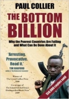 The Bottom Billion : Why the Poorest Countries are Failing a...