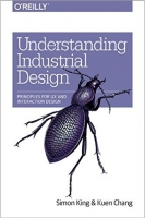 Understanding Industrial Design : Principles for UX and Inte...