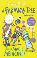 The Land of Magic Medicines: A Faraway Tree Adventure - Blyt...