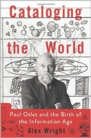 Cataloging the World: Paul Otlet and the Birth of the Inform...