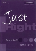 JUST RIGHT ADVANCED TEACHER´S BOOK - MCDONALD, T.