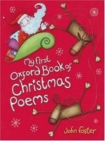 MY FIRST OXFORD BOOK OF CHRISTMAS POEMS - FOSTER, J.