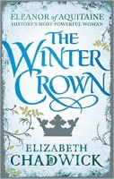 The Winter Crown (Eleanor of Aquitaine trilogy) - Elizabeth ...