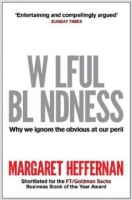 Wilful Blindness: Why We Ignore the Obvious - Heffernan, M.