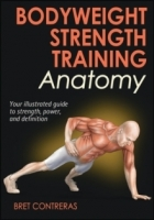 Bodyweight strength training anatomy - Contreras B.