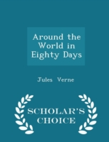 Around the World in Eighty Days - Scholar's Choice Edition