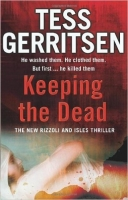 Keeping the Dead (Rizzoli and Isles Series 7) - Tess Gerrits...