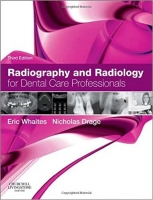 Radiography and Radiology for Dental Care Professionals, 3rd Ed. - Whaits, E.