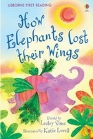 USBORNE FIRST READING LEVEL 2: HOW ELEPHANTS LOST THEIR WING...