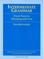 INTERMEDIATE GRAMMAR: From Form to Meaning and Use TEACHER´S...