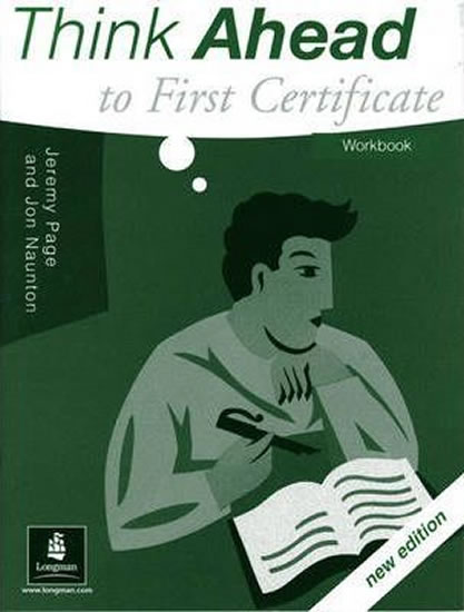 Think Ahead to First Certificate: Workbook - Page Jeremy, Naunton Jon