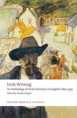 IRISH WRITING (Oxford World´s Classics New Edition) - REGAN,...