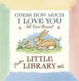 GUESS HOW MUCH I LOVE YOU ALL YEAR ROUND LITTLE LIBRARY - MC...