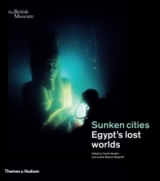 Sunken Cities : Egypt's Lost Worlds - Goddio, F.