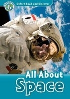 OXFORD READ AND DISCOVER Level 6: ALL ABOUT SPACE + AUDIO CD...