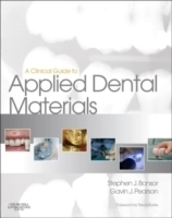 Clinical Guide to Applied Dental Materials - Bonsor, Stephen...