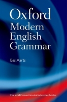 OXFORD MODERN ENGLISH GRAMMAR - AARTS, B.