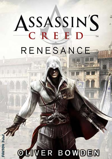 Assassin´s Creed 1 - Renesance - Oliver Bowden