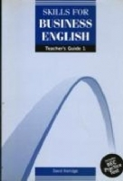 SKILLS FOR BUSINESS ENGLISH 1 TEACHER´S GUIDE - KERRIDGE, D.