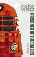 Doctor Who: Prisoner of the Daleks - Baxendale, T.