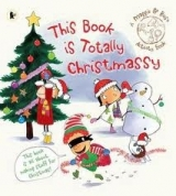 MAGGIE AND ROSE: THIS BOOK IS TOTALLY CHRISTMASSY - BOLGER, ...