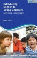INTRODUCING ENGLISH TO YOUNG CHILDREN: SPOKEN LANGUAGE (North Star ELT Essentials) - DUNN, O.