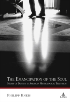 The Emancipation of the Soul Memes of Destiny in American My...