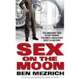 SEX ON THE MOON - MEZRICH, B.