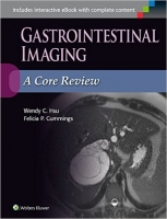 Gastrointestinal Imaging: A Core Review - Hsu, W. C.