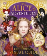 Alice's Adventures: The Complete Visual Guide - Dowsett, E.,...
