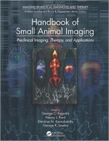 Handbook of Small Animal Imaging : Preclinical Imaging, Ther...