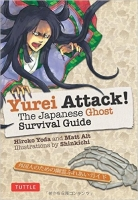Yurei Attack!: The Japanese Ghost Survival Guide - Yoda, H.
