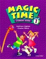 MAGIC TIME 1 STUDENT´S BOOK - KAMPA, K., VILINA, C.