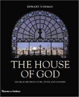 HOUSE OF GOD: CHURCH ARCHITECTURE, STYLE AND HISTORY - NORMA...