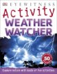 Weather Watcher (Eyewitness Activities)
